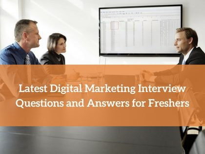 Latest Digital Marketing Interview Questions and Answers for Freshers